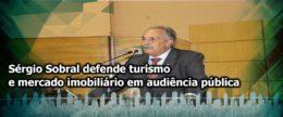 Sérgio Sobral defende turismo e mercado imobiliário em audiência pública