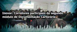 Programa Inovar oferta segundo módulo de Documentação Cartorária